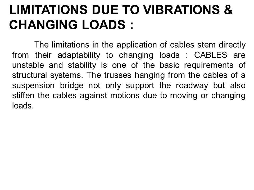 LIMITATIONS DUE TO VIBRATIONS & CHANGING LOADS :