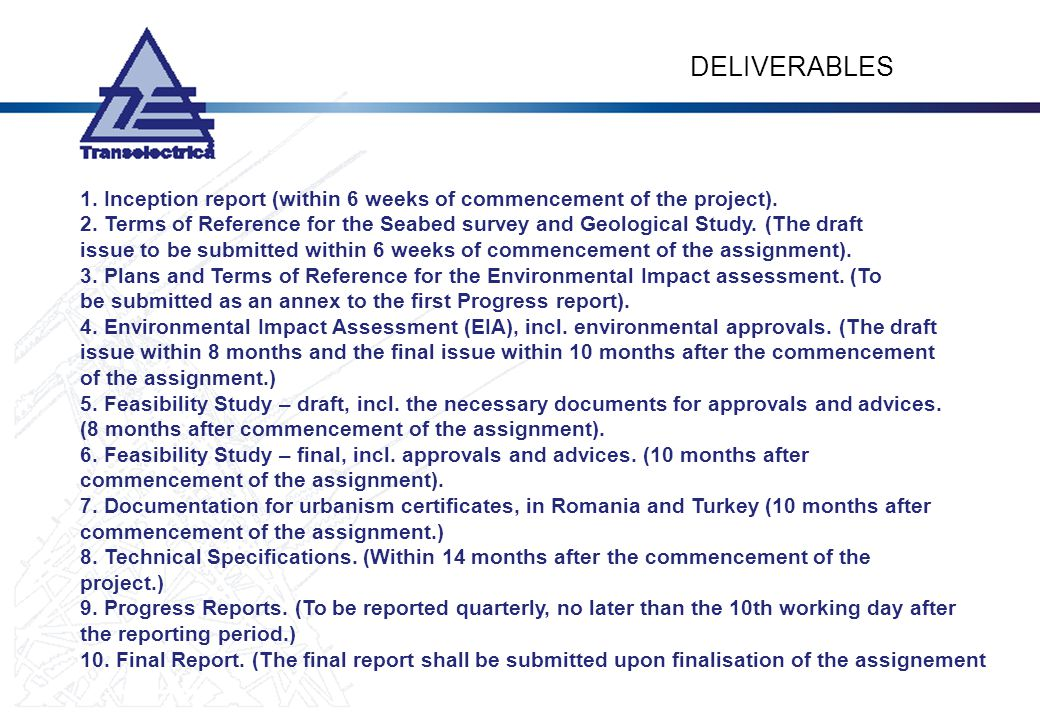 DELIVERABLES 1. Inception report (within 6 weeks of commencement of the project).