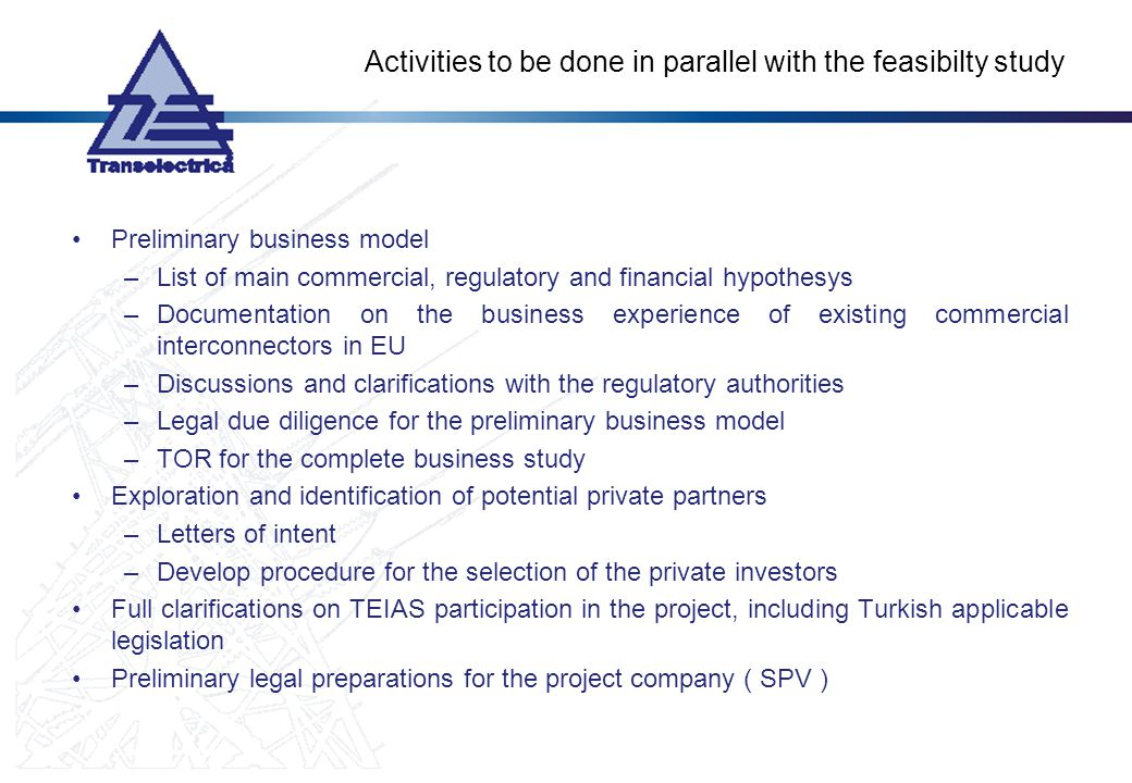 Activities to be done in parallel with the feasibilty study