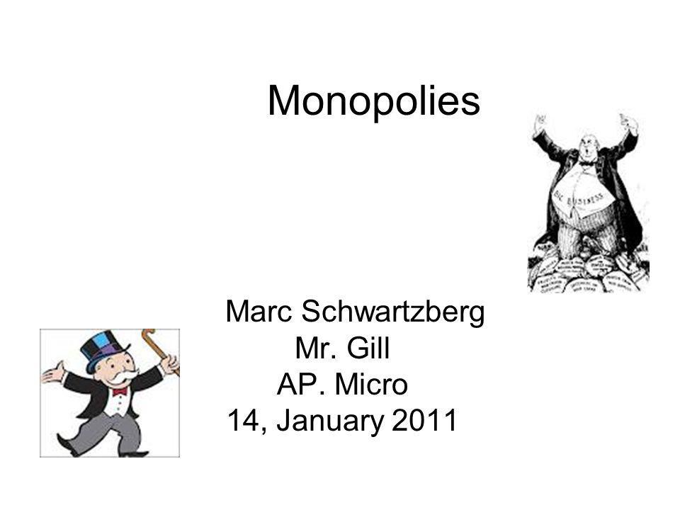 Marc Schwartzberg Mr. Gill AP. Micro 14, January 2011