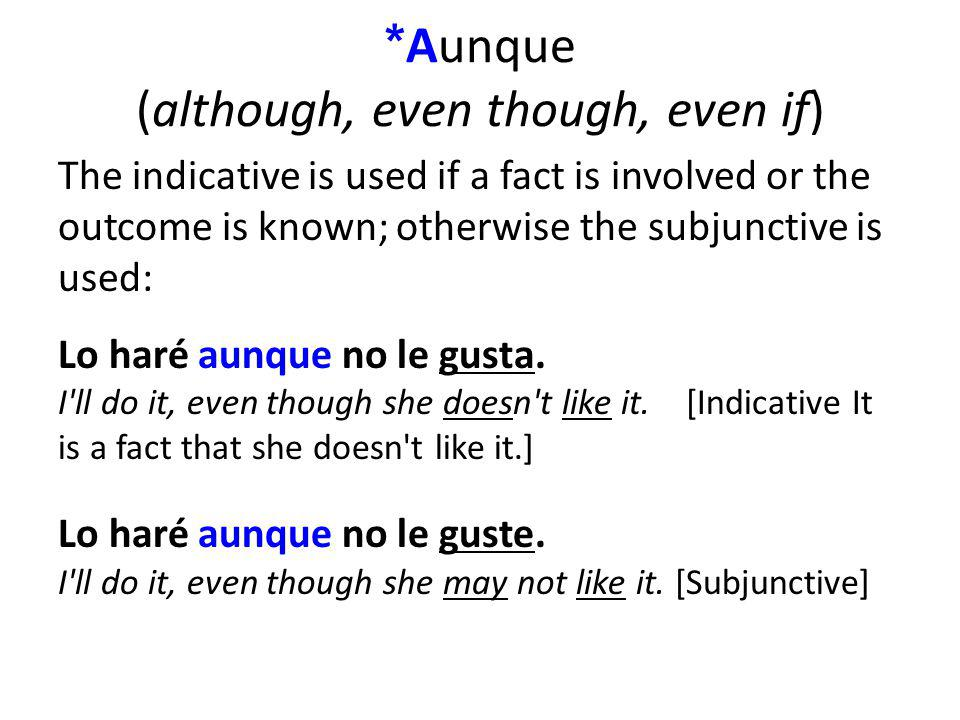 *Aunque (although, even though, even if)