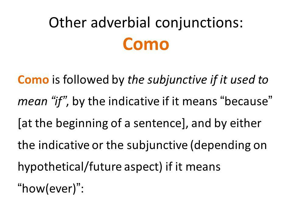 Other adverbial conjunctions: Como