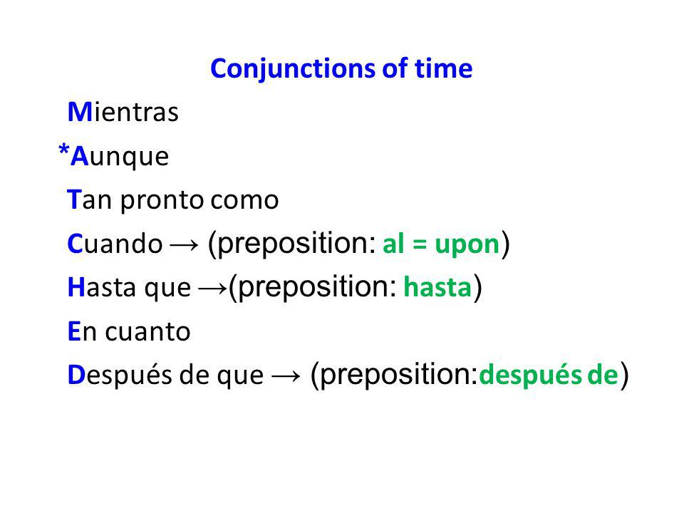 Conjunctions of time Mientras