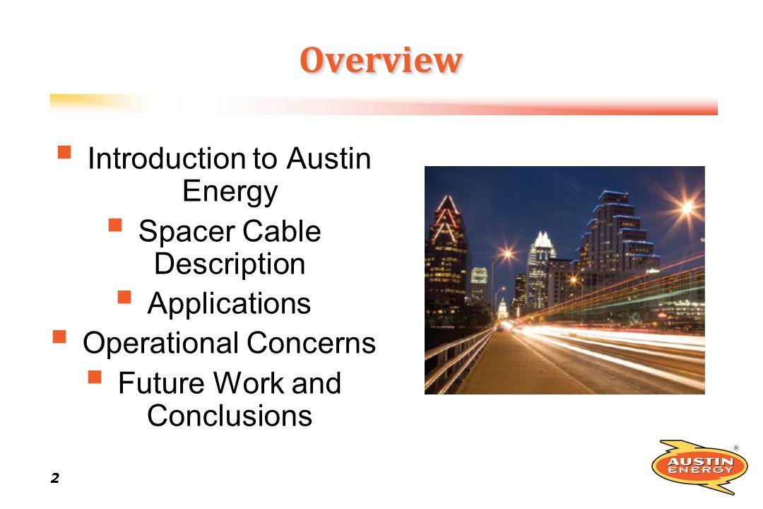 Overview Introduction to Austin Energy Spacer Cable Description