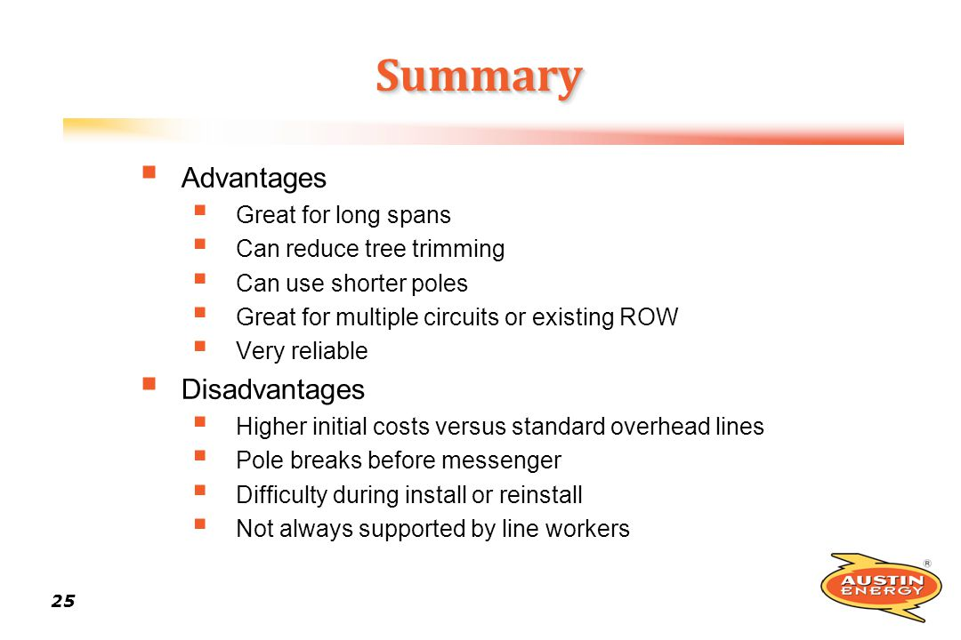 Summary Advantages Disadvantages Great for long spans