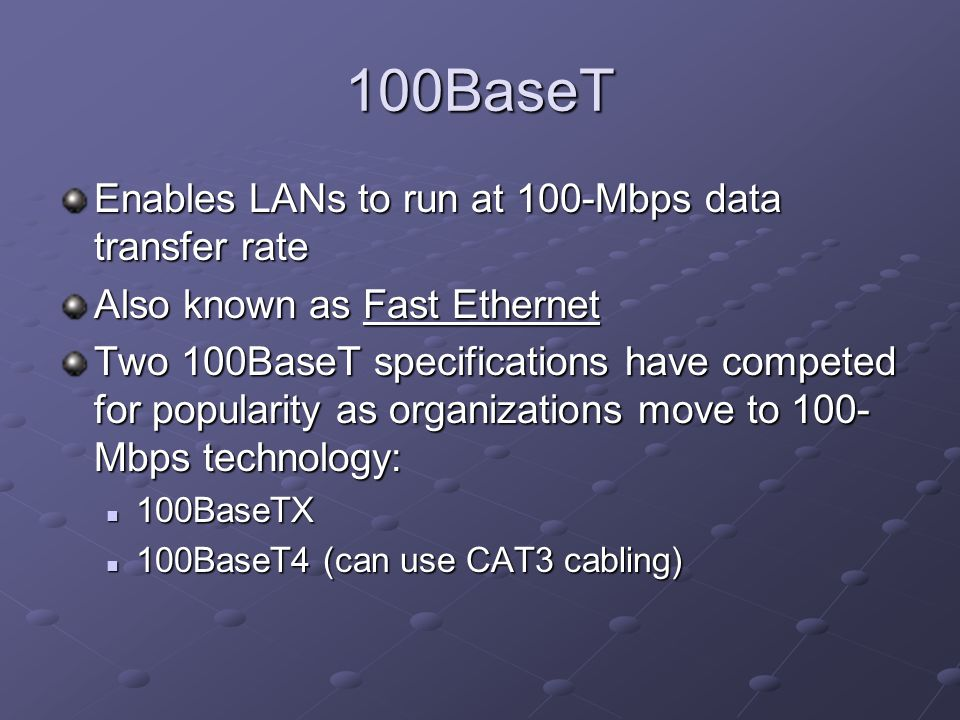 100BaseT Enables LANs to run at 100-Mbps data transfer rate