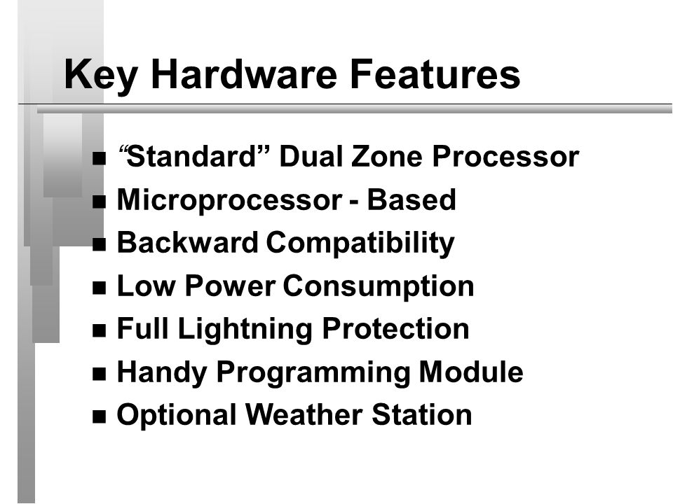 Key Hardware Features Standard Dual Zone Processor