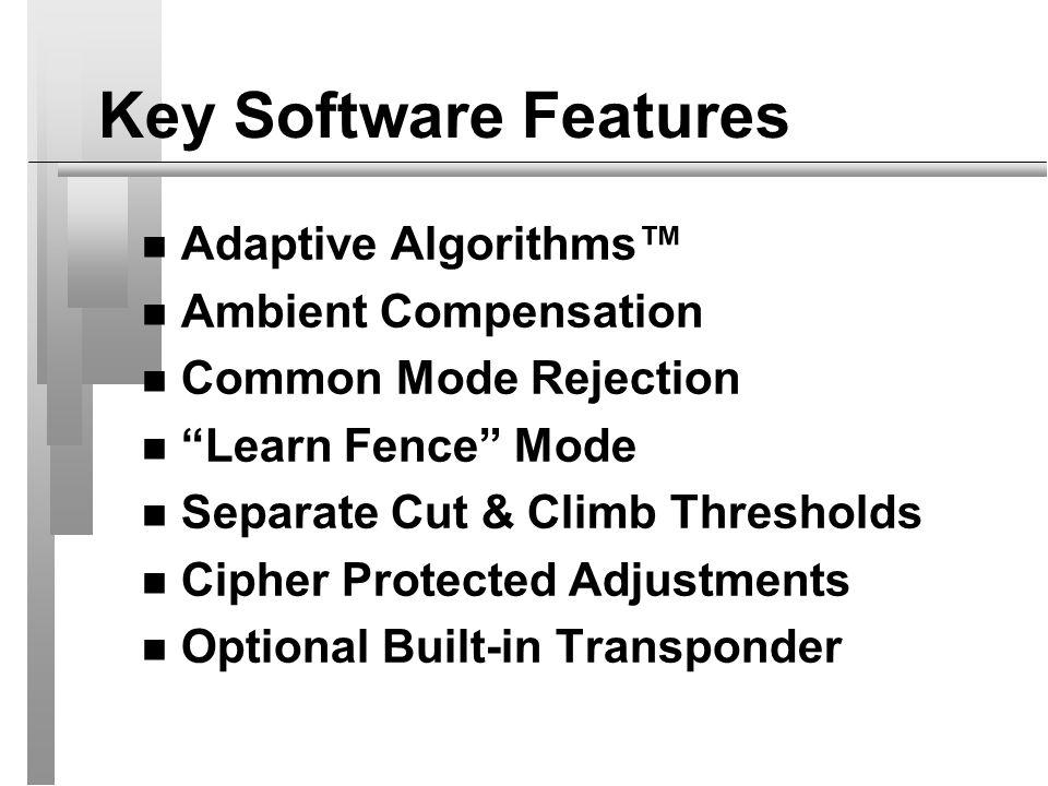 Key Software Features Adaptive Algorithms™ Ambient Compensation
