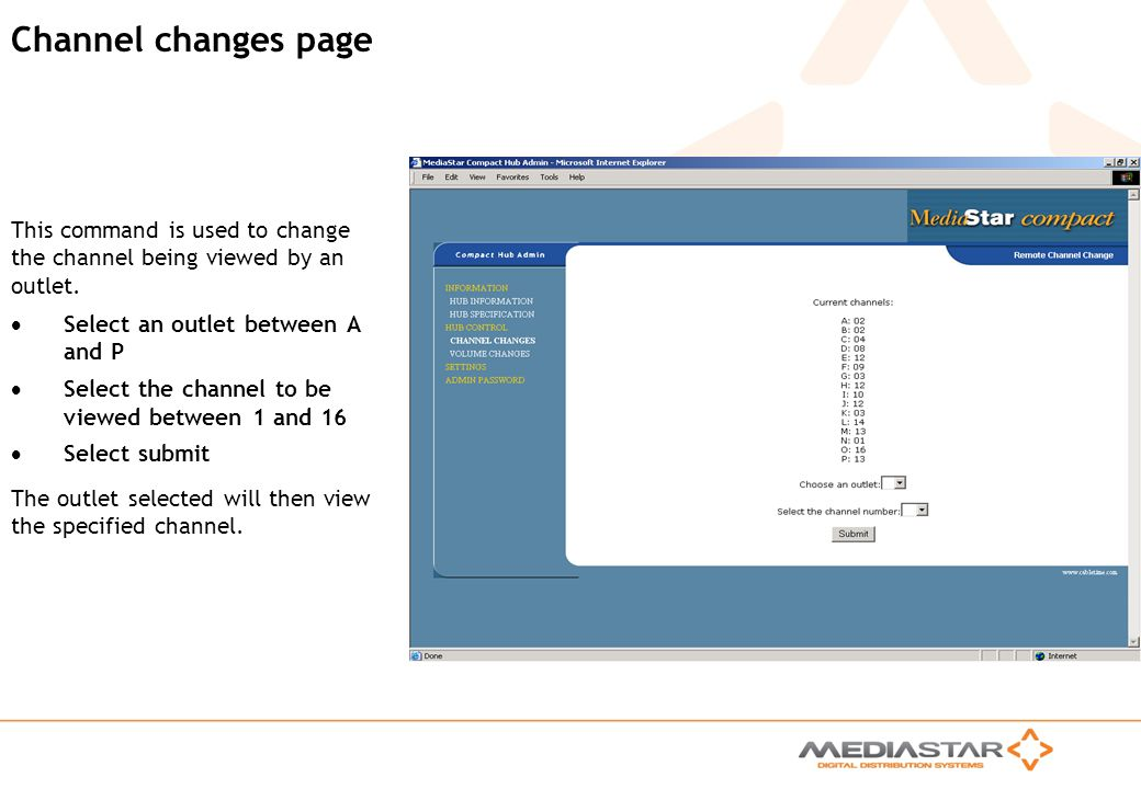 Channel changes page This command is used to change the channel being viewed by an outlet. Select an outlet between A and P.