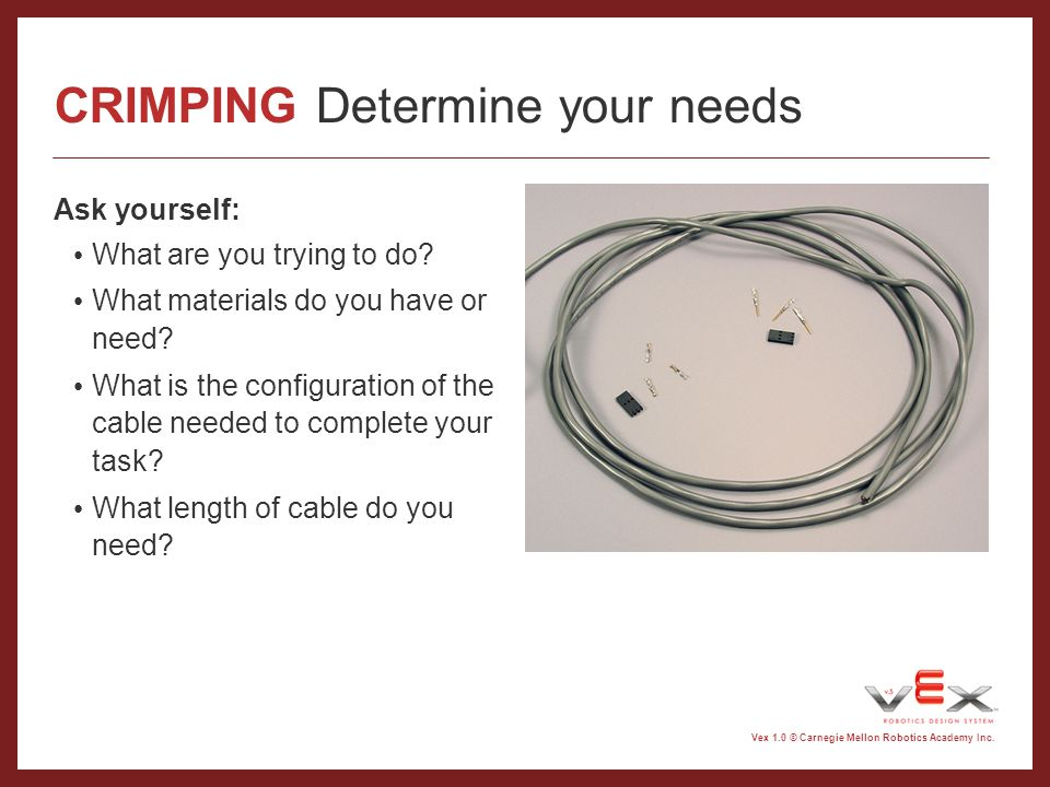 CRIMPING Determine your needs