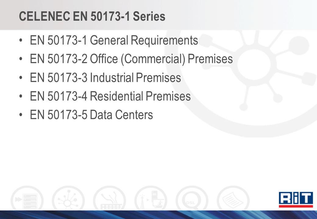 CELENEC EN 50173-1 Series EN 50173-1 General Requirements. EN 50173-2 Office (Commercial) Premises.