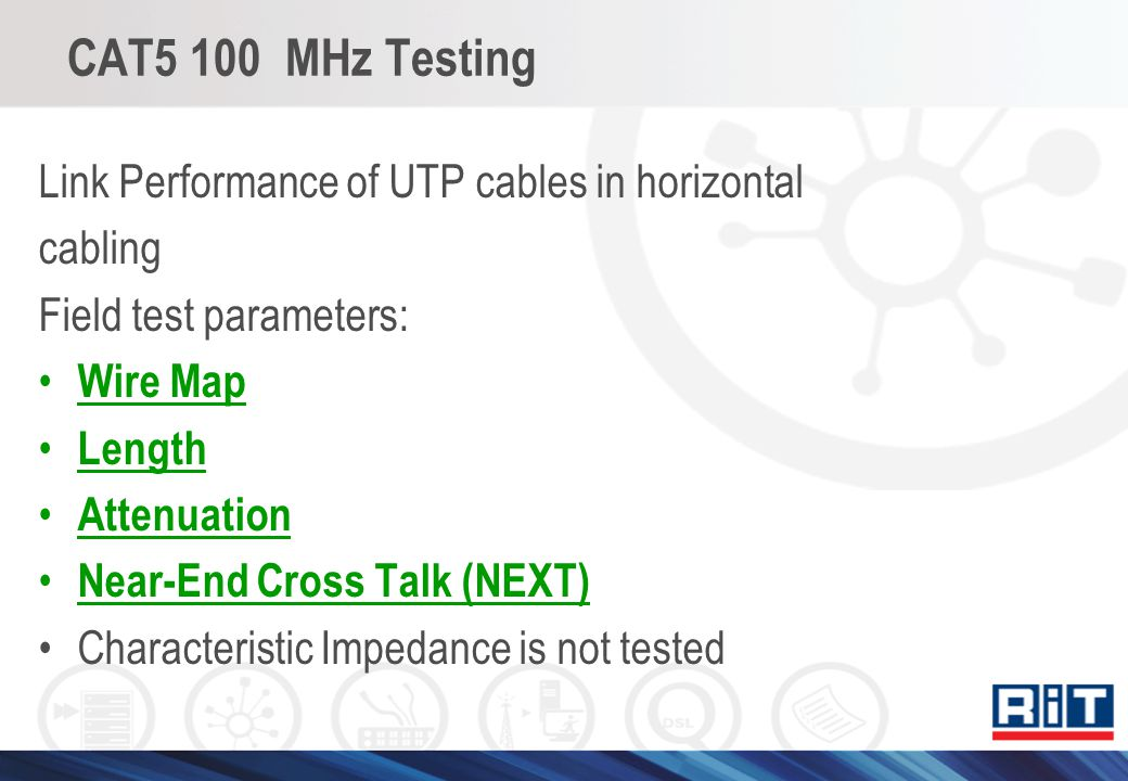 CAT5 100 MHz Testing Link Performance of UTP cables in horizontal