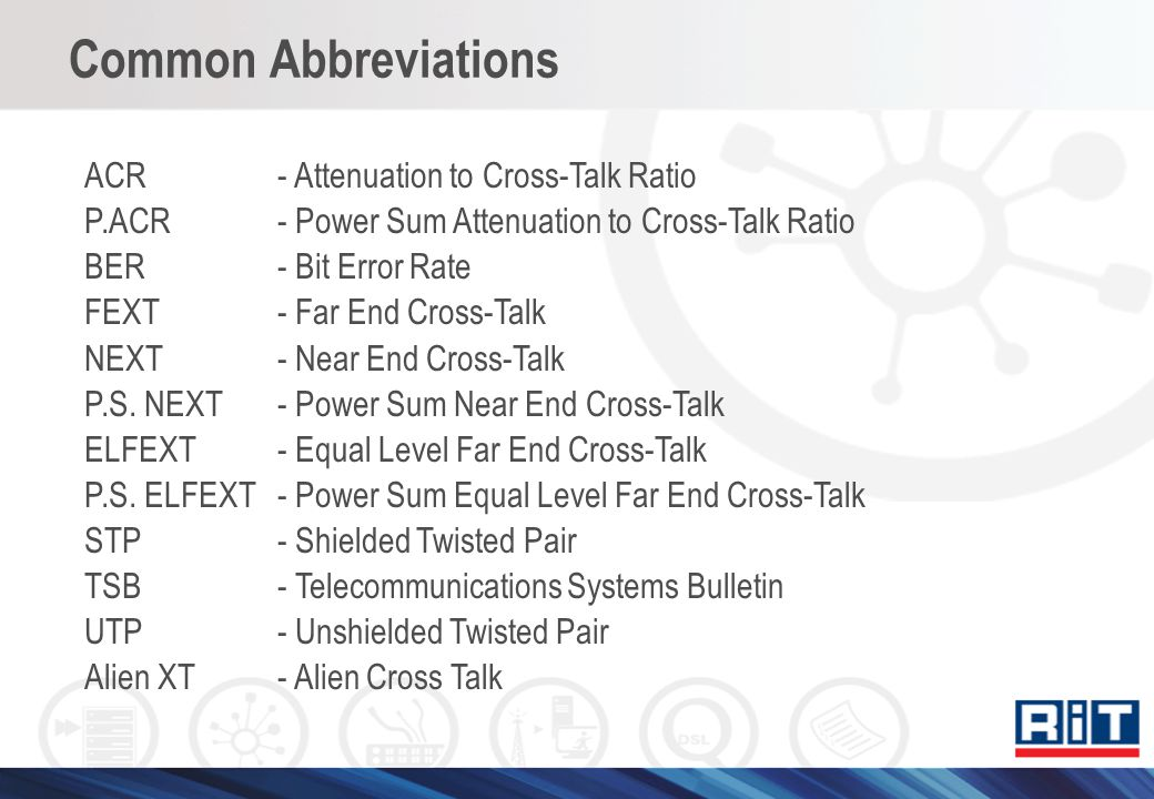 Common Abbreviations ACR - Attenuation to Cross-Talk Ratio