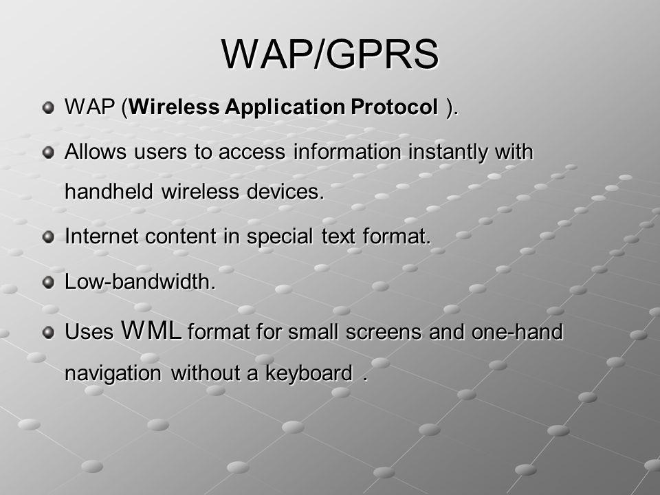 WAP/GPRS WAP (Wireless Application Protocol ).