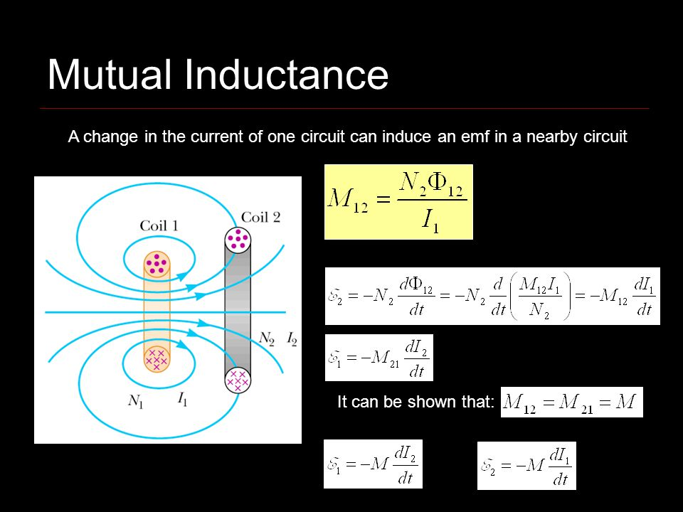 Mutual Inductance A change in the current of one circuit can induce an emf in a nearby circuit.