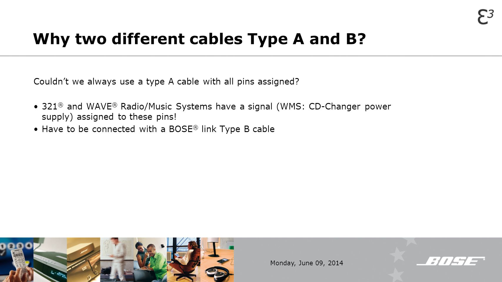 Why two different cables Type A and B