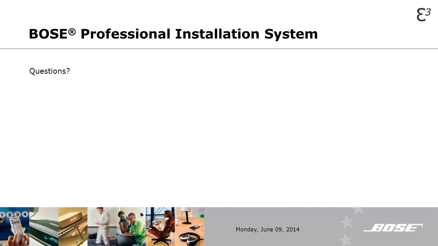 BOSE® Professional Installation System