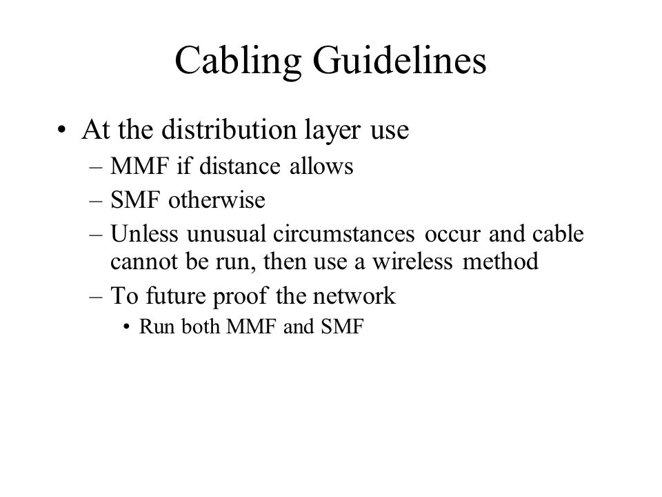 Cabling Guidelines At the distribution layer use
