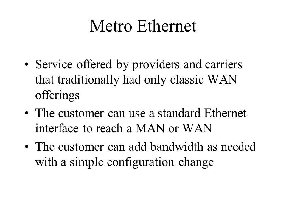 Metro Ethernet Service offered by providers and carriers that traditionally had only classic WAN offerings.