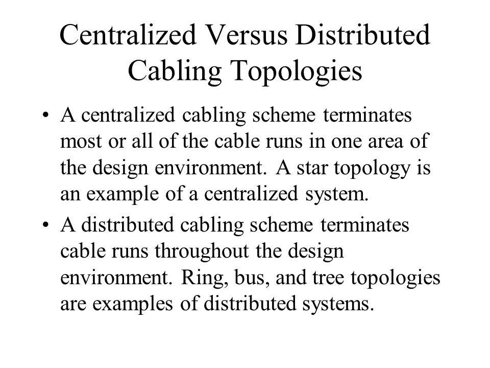 Centralized Versus Distributed Cabling Topologies