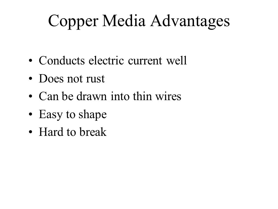 Copper Media Advantages