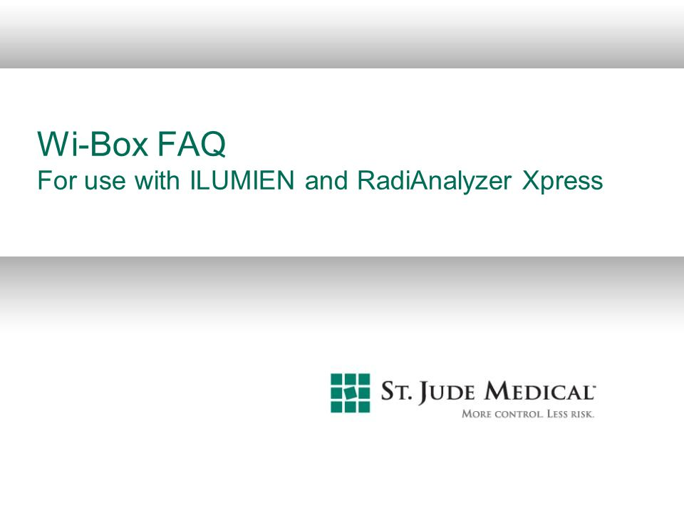 Wi-Box FAQ For use with ILUMIEN and RadiAnalyzer Xpress