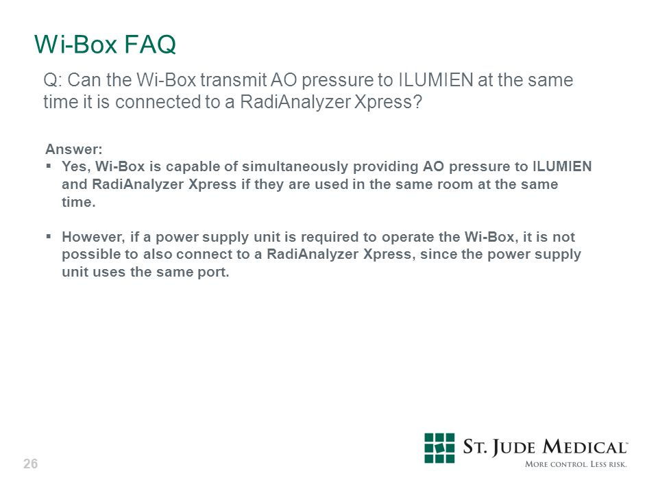 Wi-Box FAQ Q: Can the Wi-Box transmit AO pressure to ILUMIEN at the same time it is connected to a RadiAnalyzer Xpress