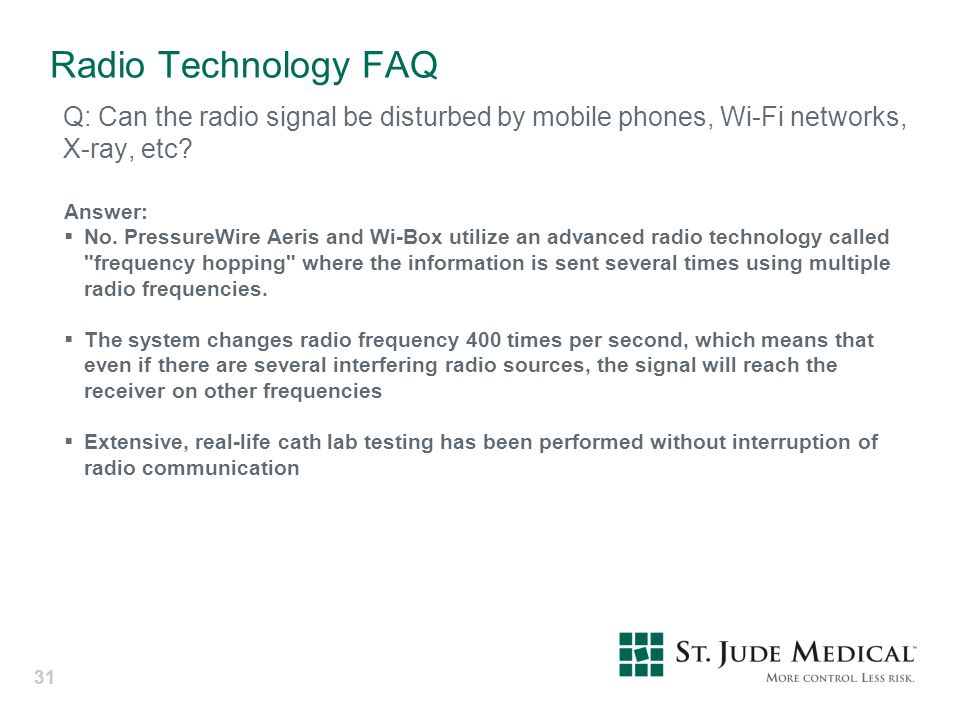 Radio Technology FAQ Q: Can the radio signal be disturbed by mobile phones, Wi-Fi networks, X-ray, etc