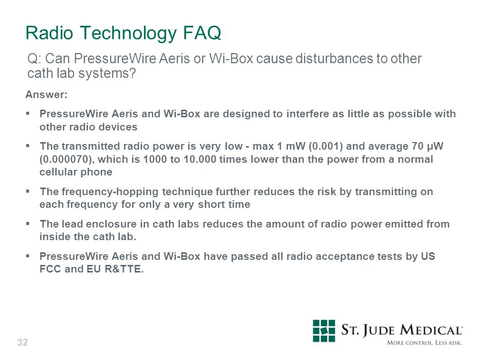 Radio Technology FAQ Q: Can PressureWire Aeris or Wi-Box cause disturbances to other cath lab systems