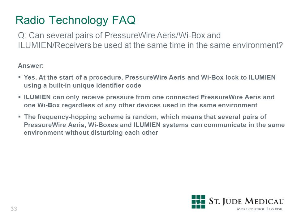Radio Technology FAQ Q: Can several pairs of PressureWire Aeris/Wi-Box and ILUMIEN/Receivers be used at the same time in the same environment