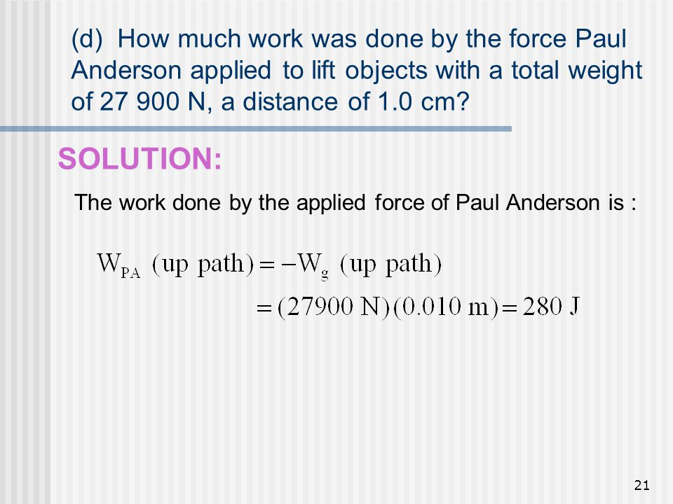 (d) How much work was done by the force Paul Anderson applied to lift objects with a total weight of 27 900 N, a distance of 1.0 cm