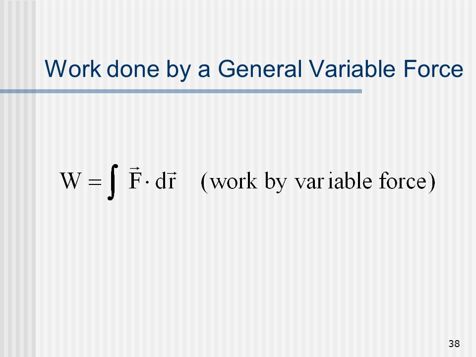 Work done by a General Variable Force