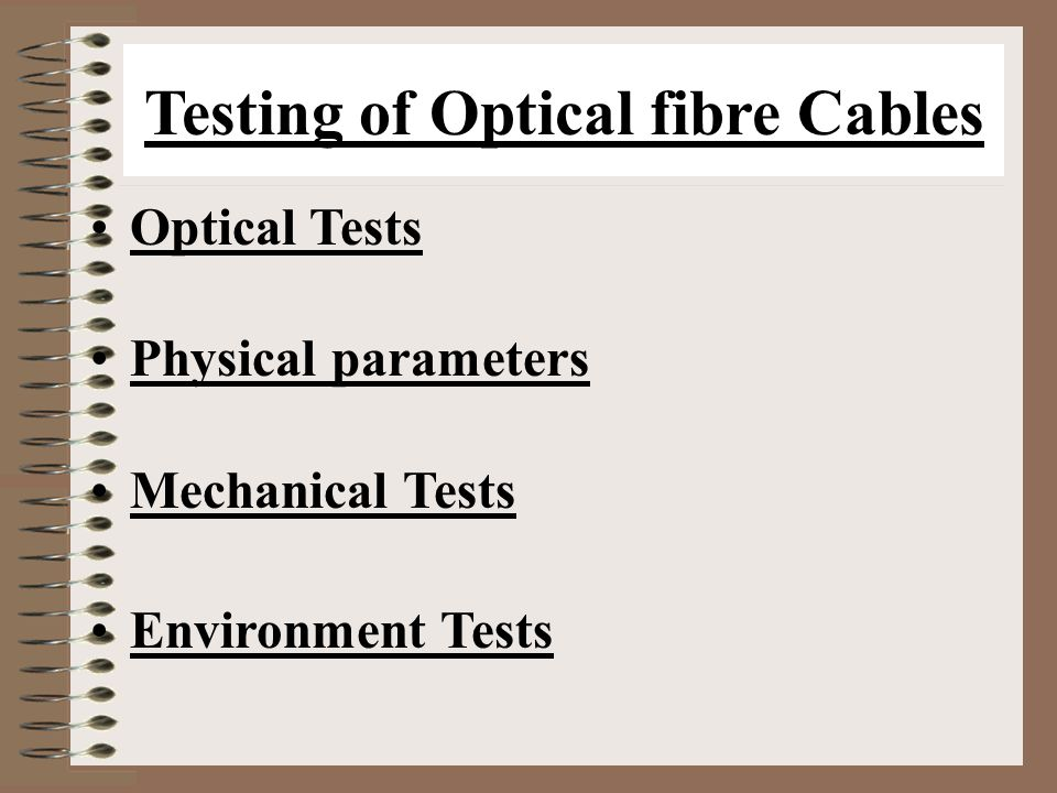 Testing of Optical fibre Cables