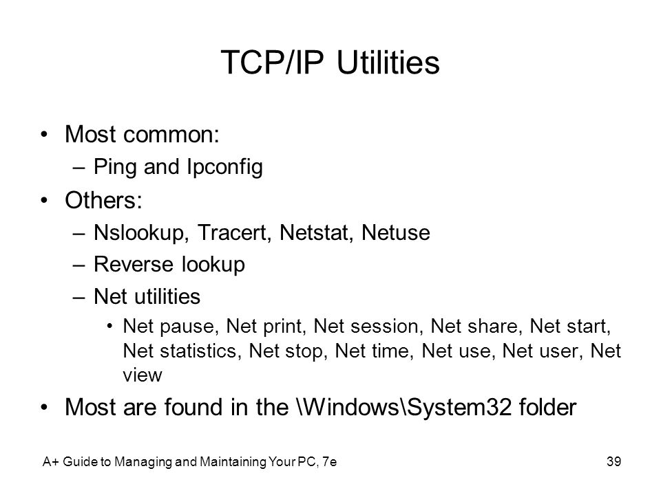 TCP/IP Utilities Most common: Others: