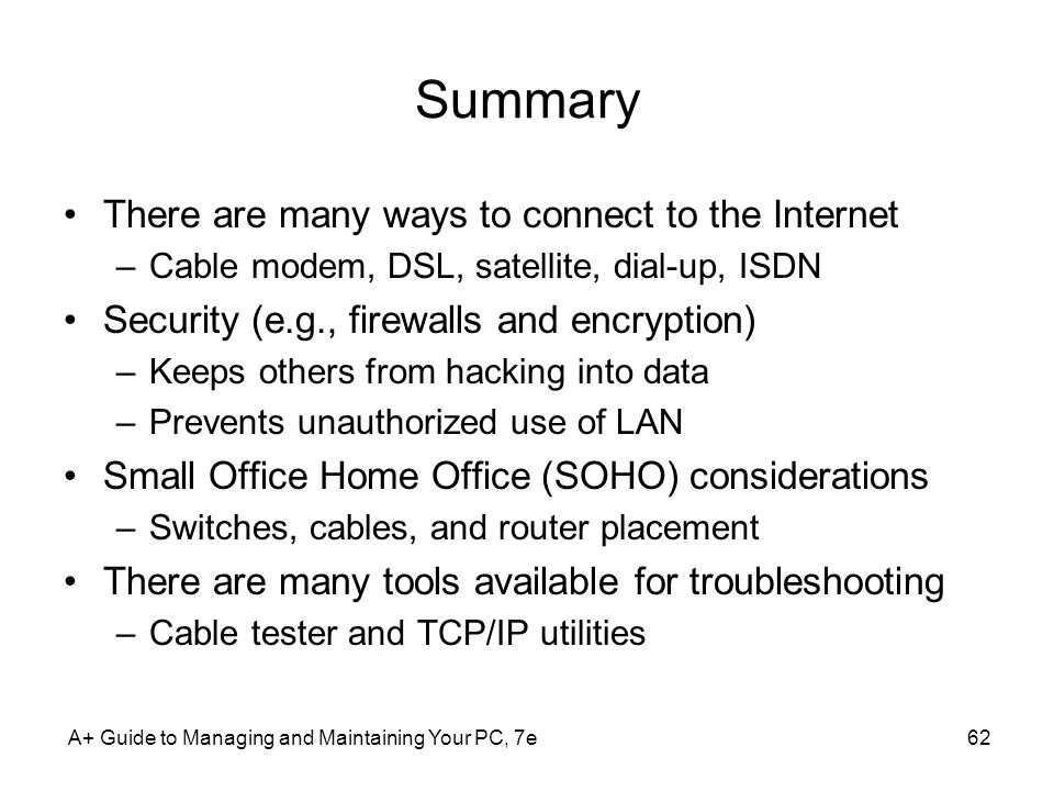 Summary There are many ways to connect to the Internet