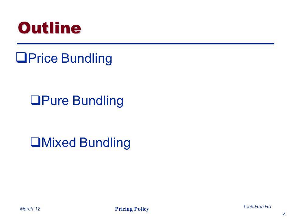 Outline Price Bundling Pure Bundling Mixed Bundling March 12
