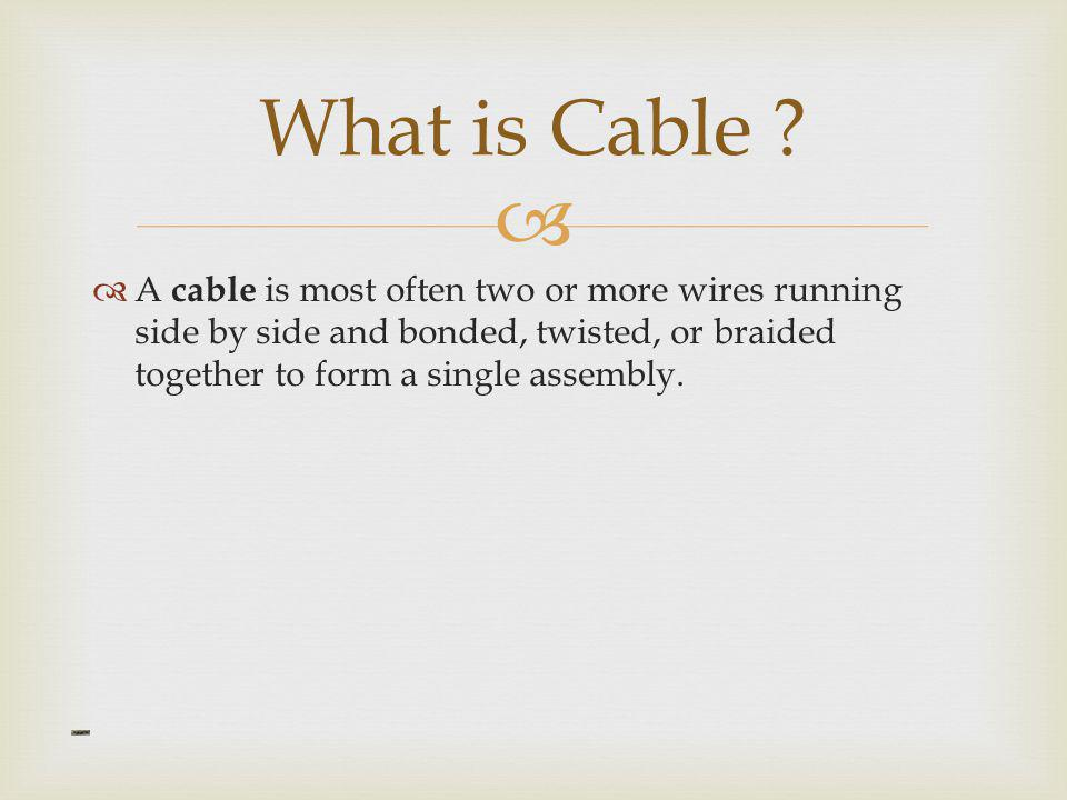 What is Cable .