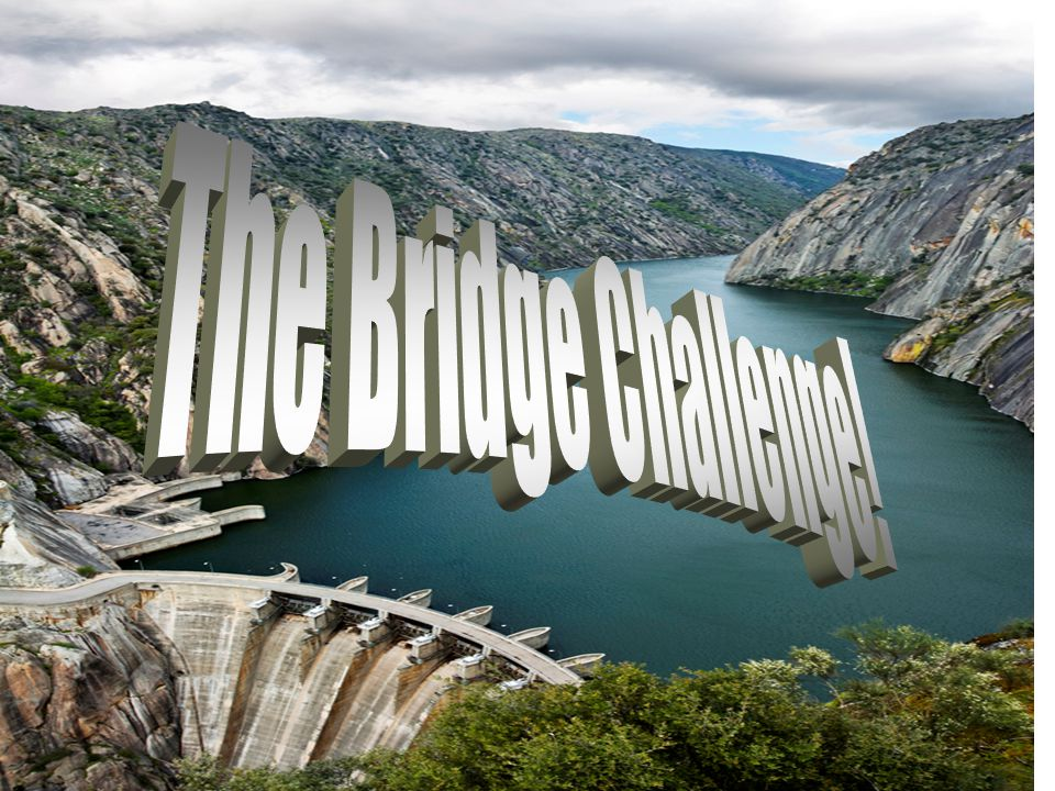 The Bridge Challenge!