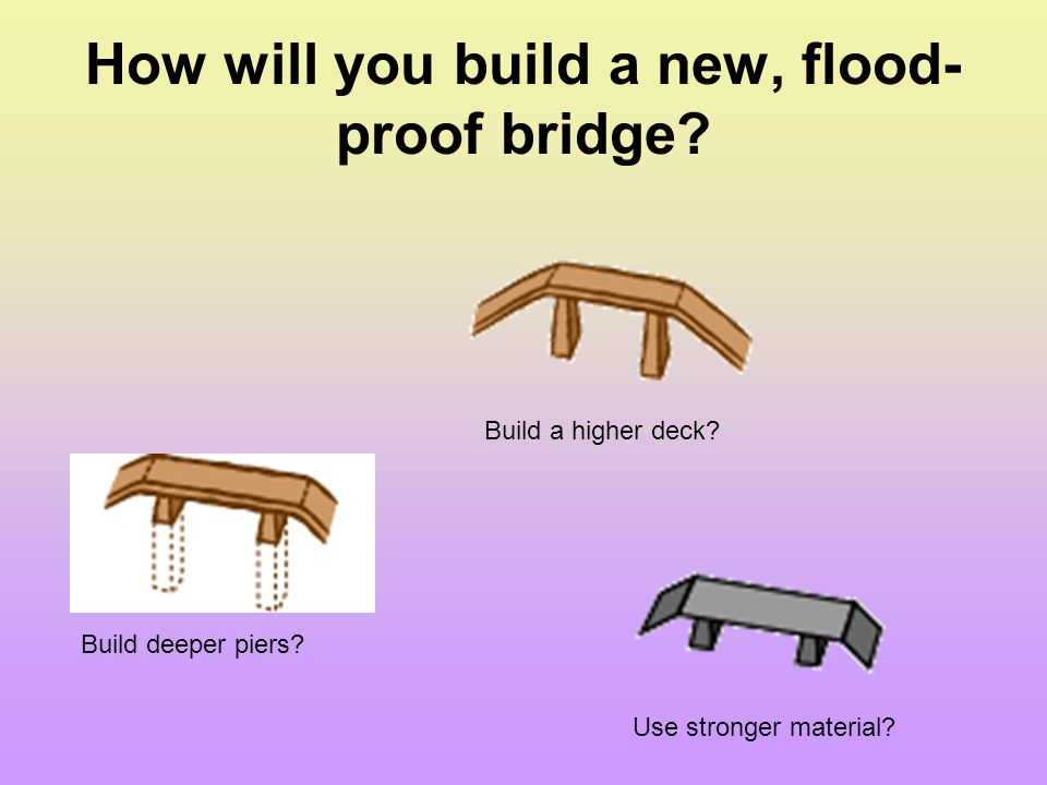 How will you build a new, flood-proof bridge