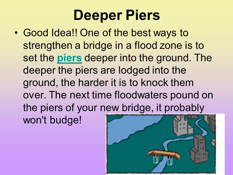 Deeper Piers
