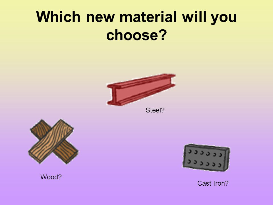 Which new material will you choose