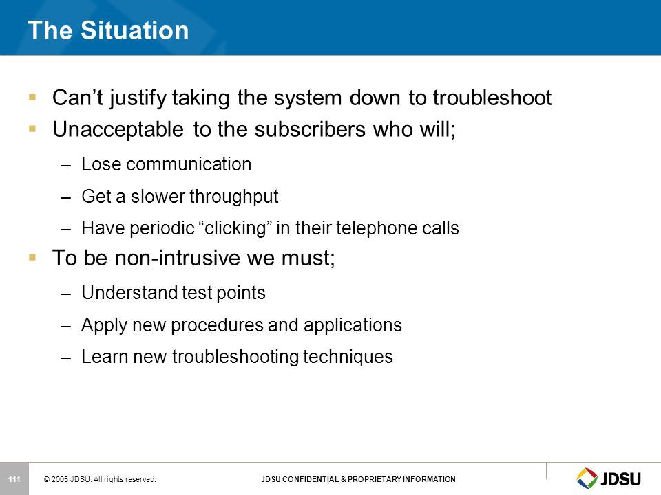 The Situation Can't justify taking the system down to troubleshoot