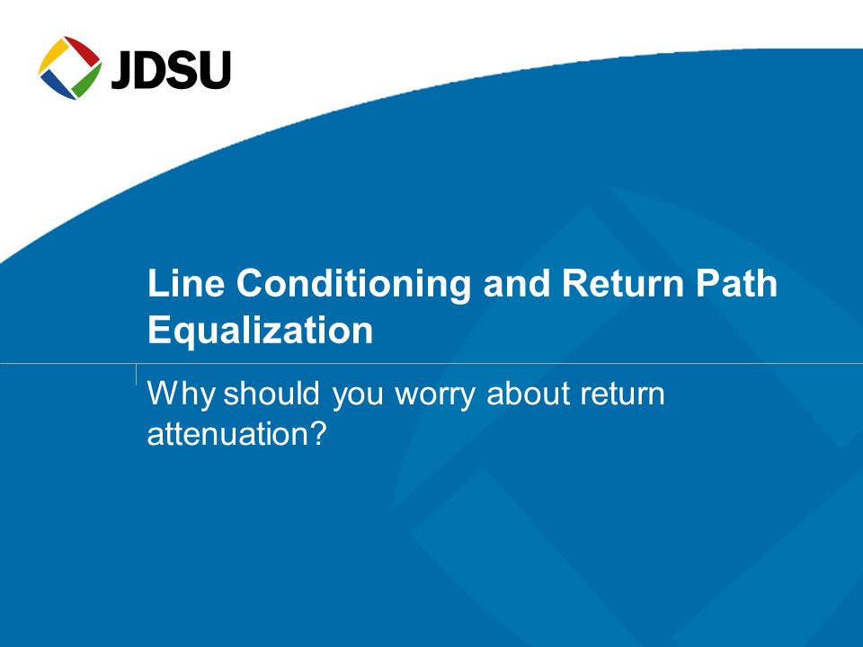 Line Conditioning and Return Path Equalization
