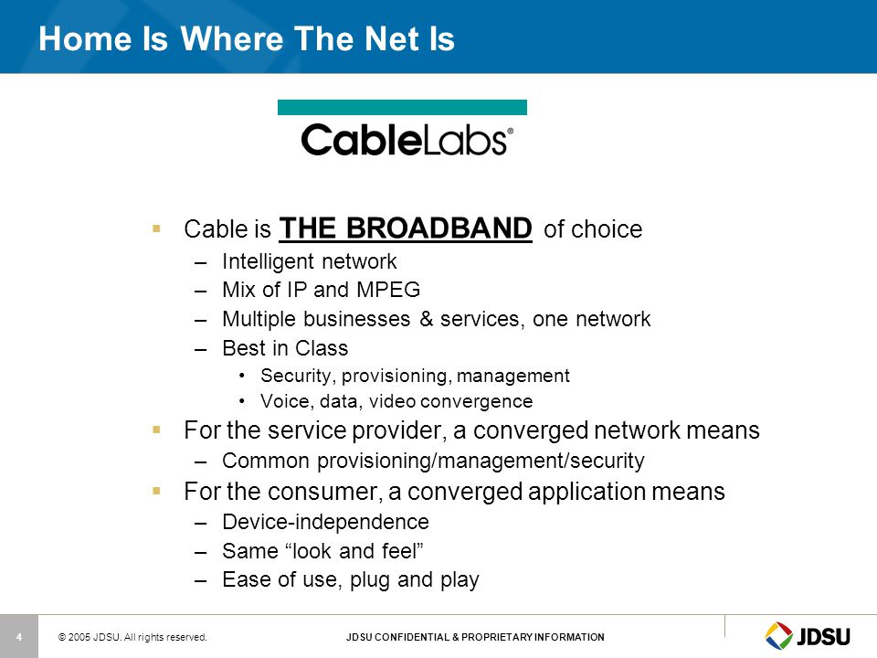 Home Is Where The Net Is Cable is THE BROADBAND of choice