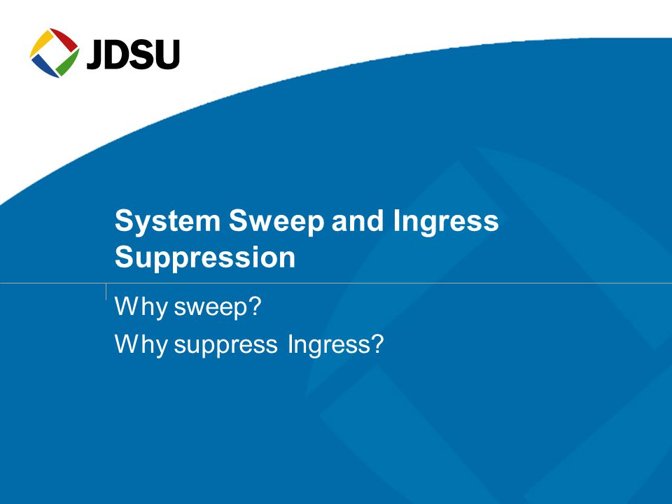 System Sweep and Ingress Suppression