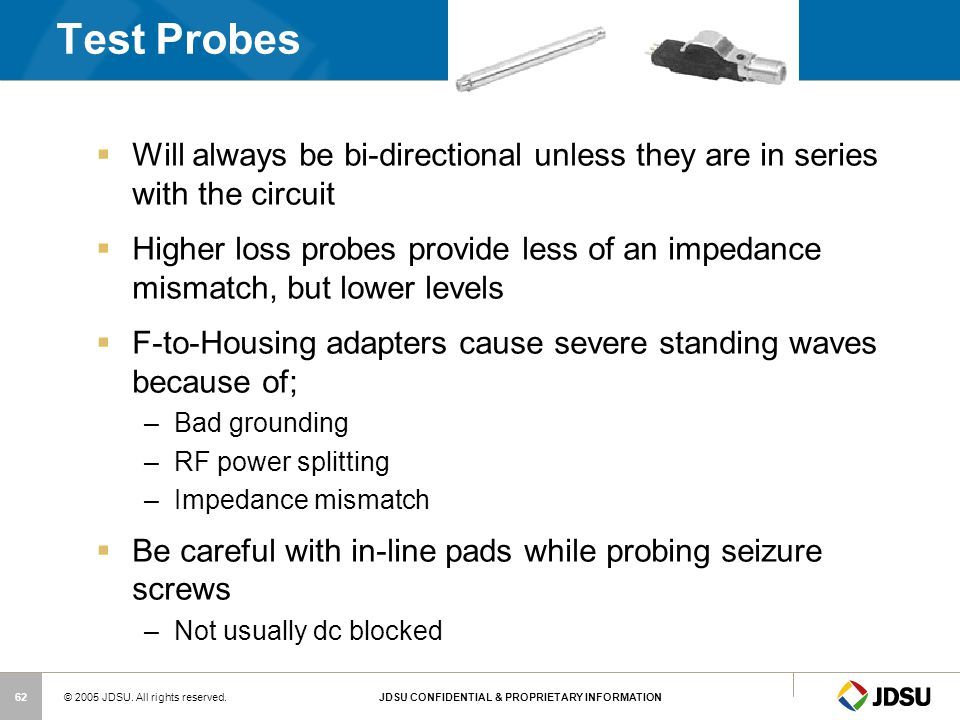 Test Probes Will always be bi-directional unless they are in series with the circuit.