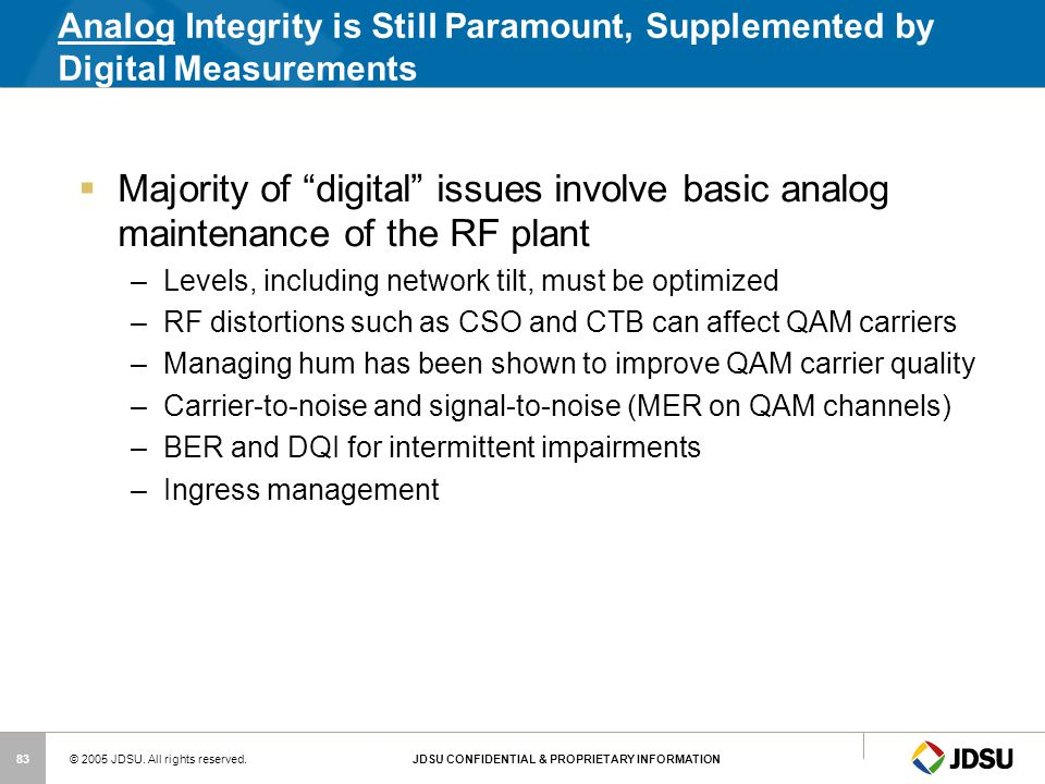 Analog Integrity is Still Paramount, Supplemented by Digital Measurements