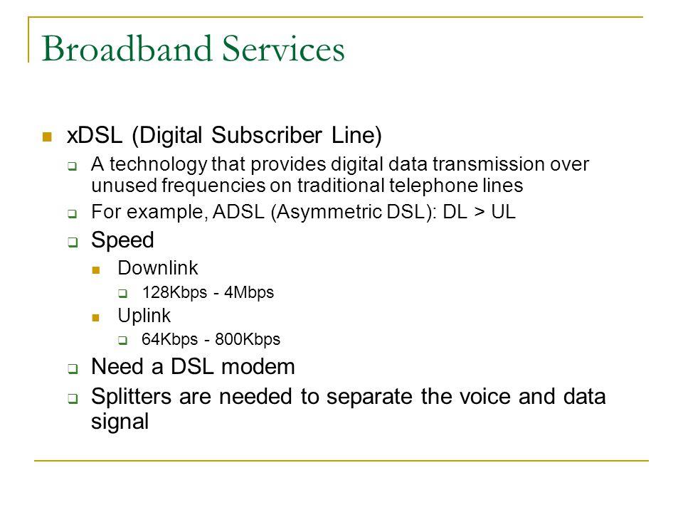 Broadband Services xDSL (Digital Subscriber Line) Speed