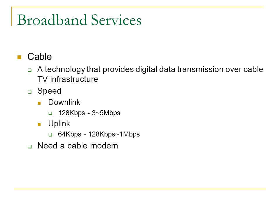 Broadband Services Cable Need a cable modem