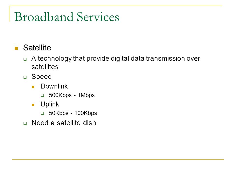Broadband Services Satellite Need a satellite dish